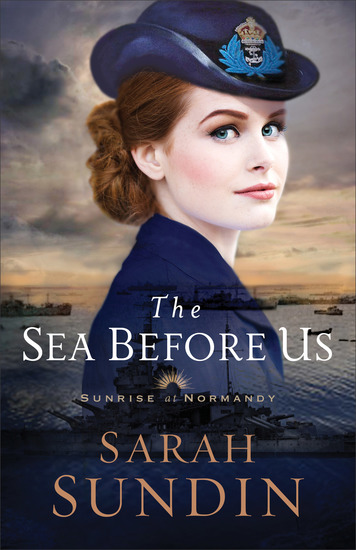 The Sea Before Us (Sunrise at Normandy Book #1) - cover
