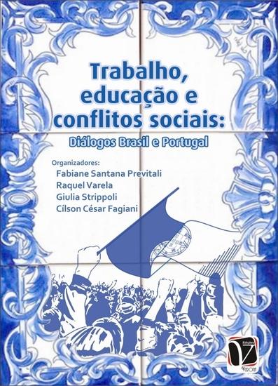Trabalho educação e conflitos sociais: - diálogos Brasil e Portugal - cover