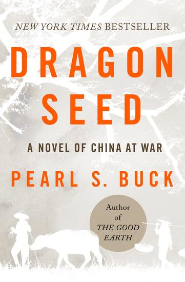 Dragon Seed - A Novel of China at War - cover