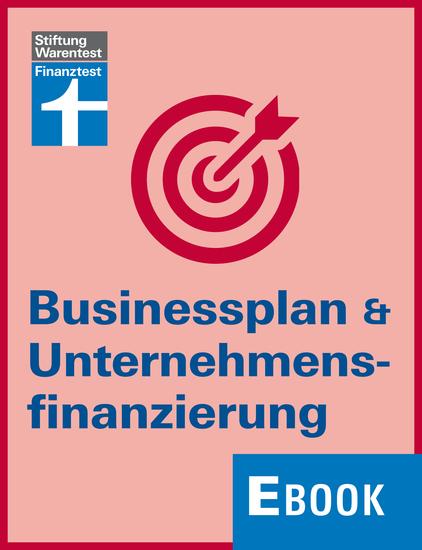 Businessplan & Unternehmensfinanzierung - Finanzierungsmodelle und Finanzstrategien entwickeln passende Banken und Förderprogramme finden und erfolgreich über einen Kredit verhandeln - cover