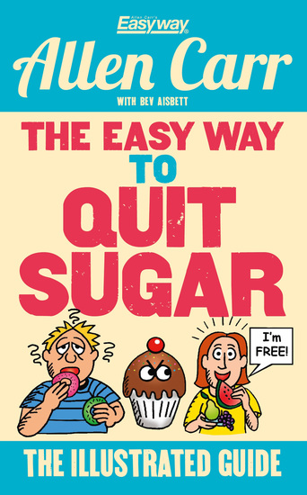 The Easy Way to Quit Sugar - The Illustrated Guide - cover