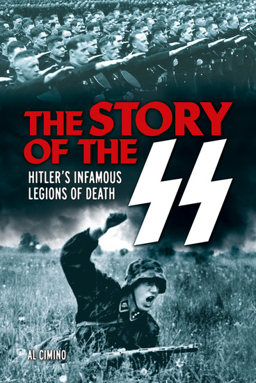 The Story of the SS - Hitler's Infamous Legions of Death - cover