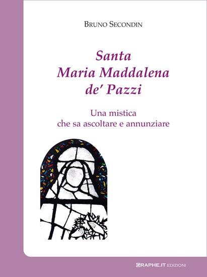 Santa Maria Maddalena de' Pazzi - Una mistica che sa ascoltare e annunziare - cover
