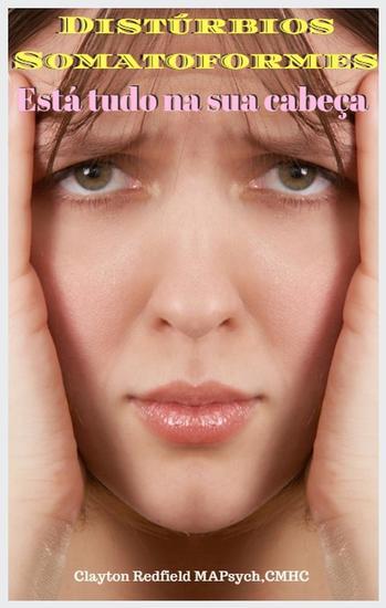 Distúrbios Somatoformes Está tudo na sua cabeça - cover