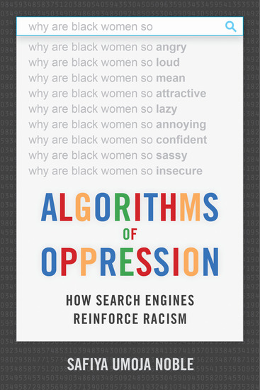 Algorithms of Oppression - How Search Engines Reinforce Racism - cover