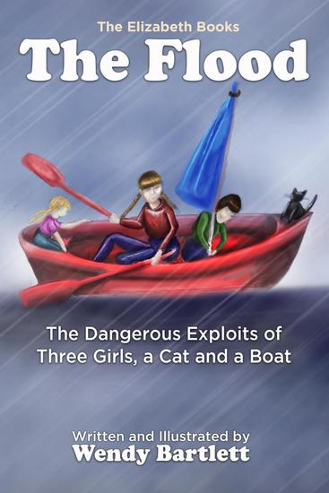 The Flood: The Dangerous Exploits of Three Girls a Cat and a Boat - The Elizabeth Books - cover