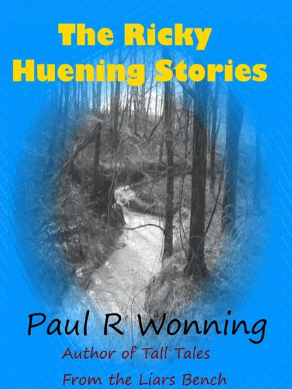 The Ricky Huening Stories - Fiction Short Story Collection #1 - cover