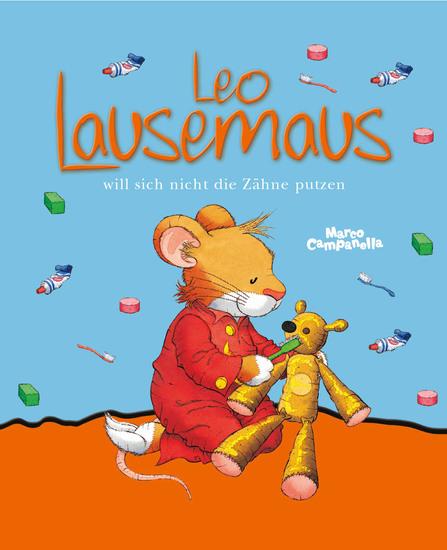 Leo Lausemaus will sich nicht die Zähne putzen - cover