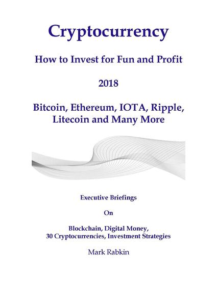 Cryptocurrency How to Invest For Fun and Profit 2018 - Executive Briefings On Blockchain Digital Money 30 Cryptocurrencies Investment Strategies - cover