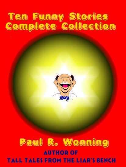 Ten Funny Stories - Complete Collection - Fiction Short Story Collection #2 - cover