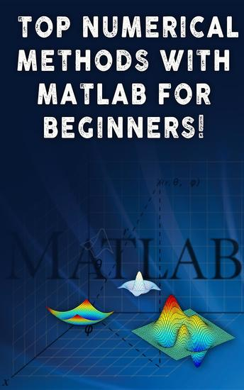 Top Numerical Methods With Matlab For Beginners! - cover