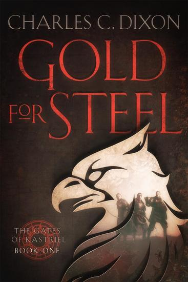 Gold For Steel - The Gates of Kastriel #1 - cover