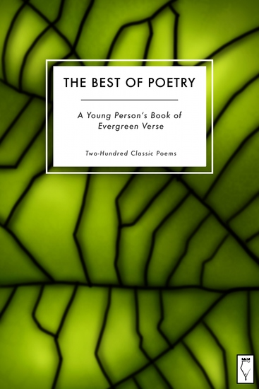 The Best of Poetry — A Young Person's Book of Evergreen Verse - Two-Hundred Classic Poems - cover