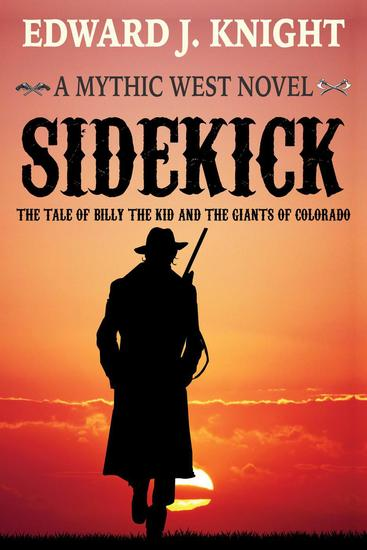 Sidekick: The Tale of Billy the Kid and the Giants of Colorado - The Mythic West #1 - cover