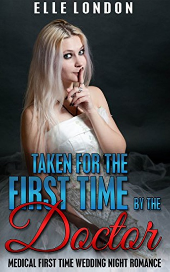 Taken For The First Time By The Doctor: Victorian Medical First Time Older Man Younger Woman Romance - cover