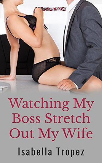 Watching My Boss Stretch Out My Wife - cover