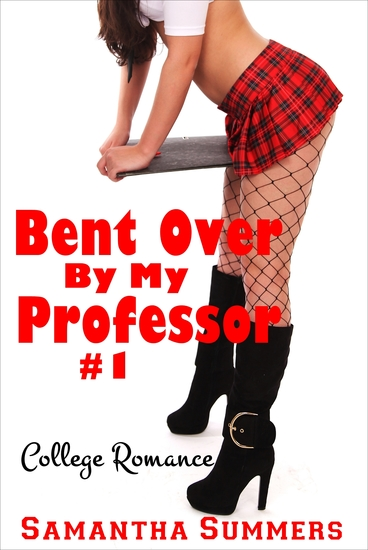 Bent Over By My Professor #1 - cover