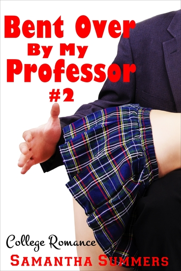 Bent Over By My Professor #2 - cover