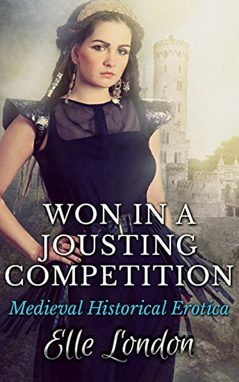 Won In A Jousting Competition: Historical Knight Romance - cover