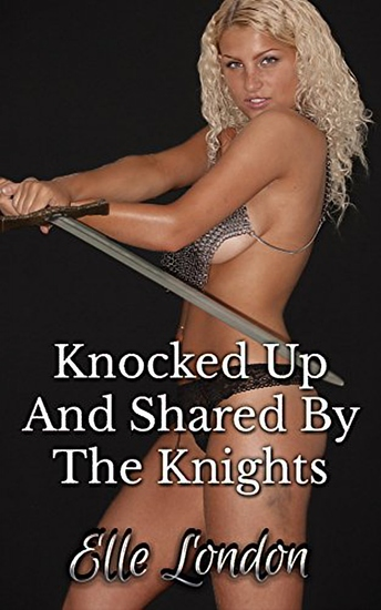 Knocked Up And Shared By The Knights - cover