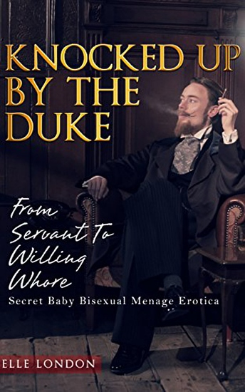 Knocked Up By The Duke: Secret Baby Bisexual Menage Romance - cover