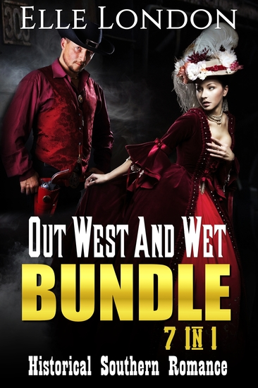 Out West And Wet Bundle - 7 In 1: Historical Southern Romance - cover