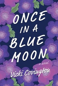 Books for 2018: Once in a Blue Moon by Vicki Covington