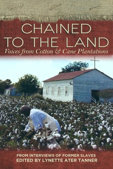 Chained to the Land - Voices from Cotton & Cane Plantations - cover