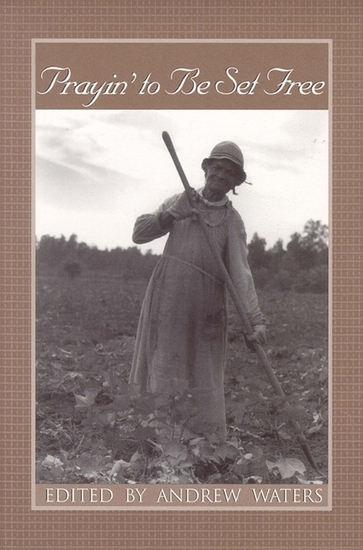 Prayin' to Be Set Free - Personal Accounts of Slavery in Mississippi - cover