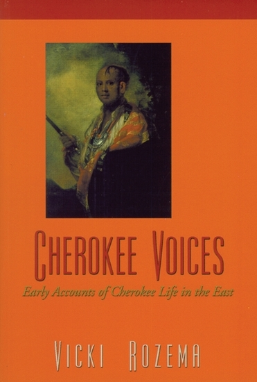 Cherokee Voices - Early Accounts of Cherokee Life in the East - cover