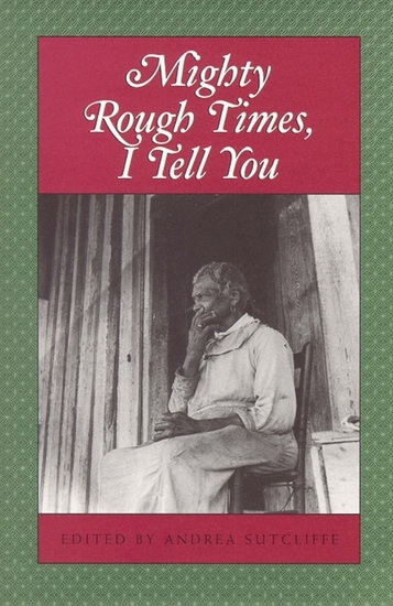 Mighty Rough Times I tell You - Personal Accounts of Slavery in Tennessee - cover