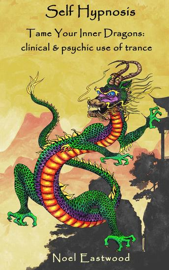 Self Hypnosis Tame Your Inner Dragons: Clinical and Psychic Use of Trance - cover