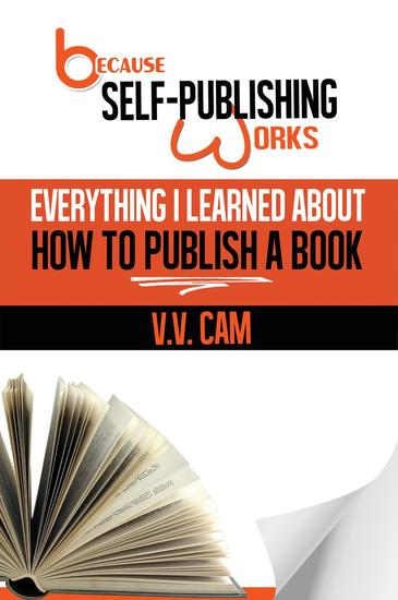 Because Self-Publishing Works: Everything I Learned About How to Publish a Book - Because Self-Publishing Works #1 - cover