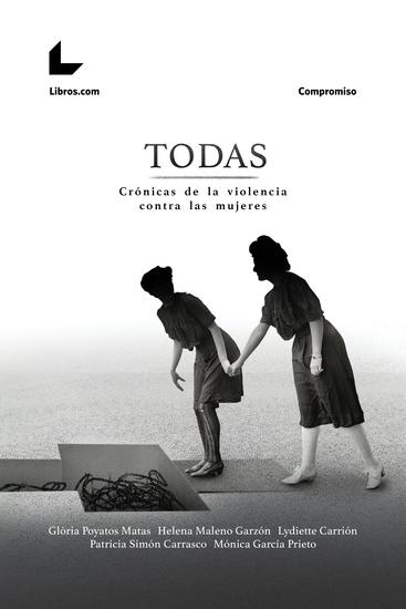 TODAS - Crónicas de la violencia contra las mujeres - cover
