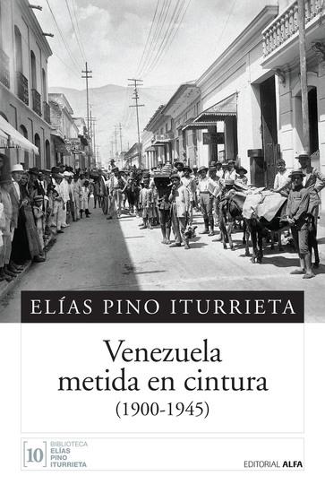 Venezuela metida en cintura - (1900-1945) - cover