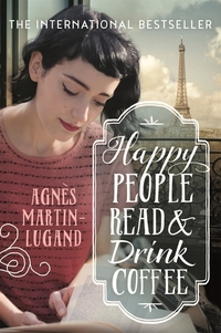 Read Happy People Read and Drink Coffee by Agnes Martin Lugand