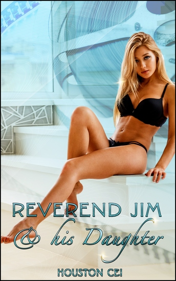 "Reverend Jim & His Daughter - Book 1 of ""The Reverend's Daughter"" - cover"