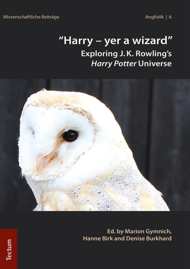"""Harry – yer a wizard"" - Exploring JK Rowling's Harry Potter Universe - cover"