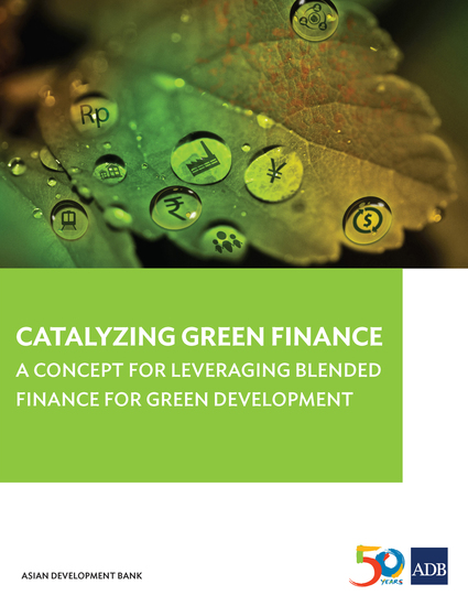 Catalyzing Green Finance - A Concept for Leveraging Blended Finance for Green Development - cover