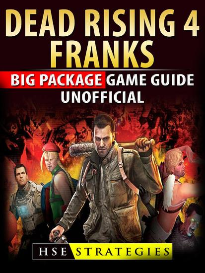 Dead Rising 4 Franks Big Package Game Guide Unofficial - cover