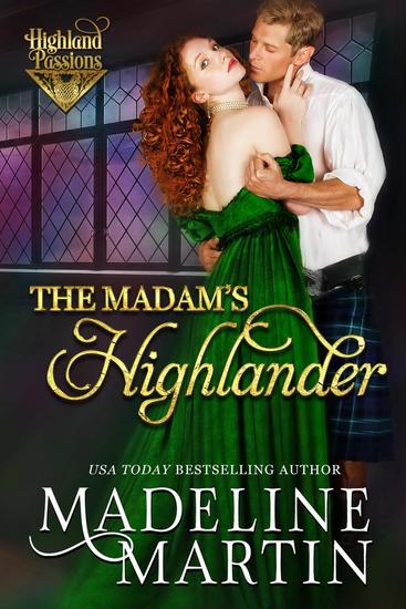 The Madam's Highlander - Highland Passions #2 - cover