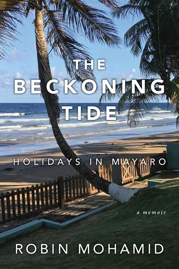The Beckoning Tide: Holidays in Mayaro - A Memoir - cover