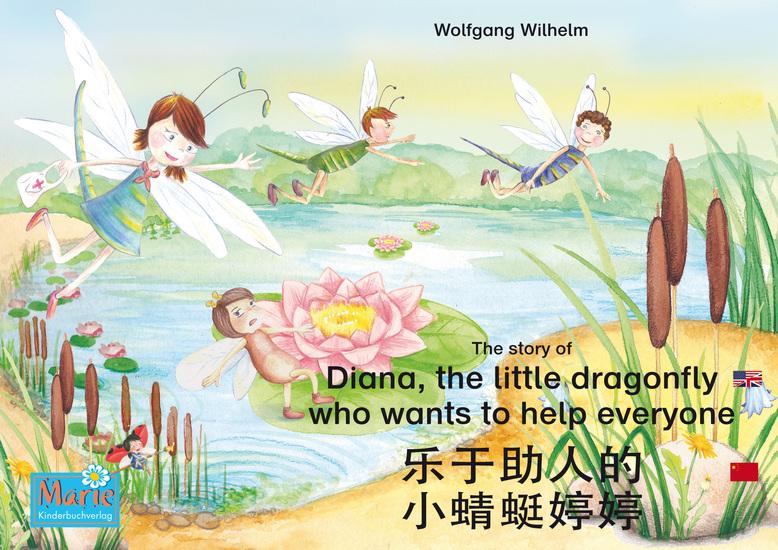 """乐于助人的 小蜻蜓婷婷 中文 - 英文 The story of Diana the little dragonfly who wants to help everyone Chinese-English le yu zhu re de xiao qing ting teng teng Zhongwen-Yingwen - Number 2 from the books and radio plays series """"Ladybird Marie"""" : 小瓢虫 玛丽 册 2 - cover"""