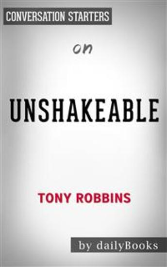 Unshakeable: Your Financial Freedom Playbook by Tony Robbins | Conversation Starters - cover