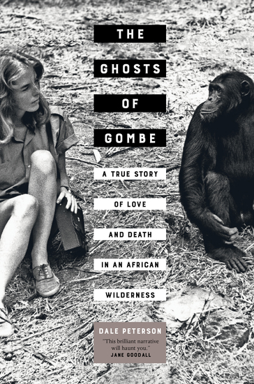 The Ghosts of Gombe - A True Story of Love and Death in an African Wilderness - cover