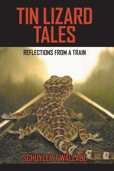 Tin Lizard Tales - Reflections from a Train - cover