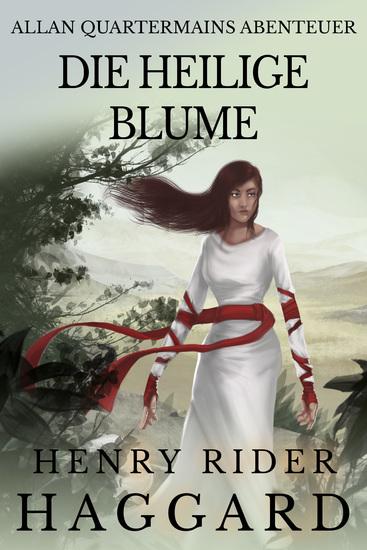 Allan Quatermains Abenteuer: Die heilige Blume - cover