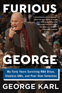 Furious George - My Forty Years Surviving NBA Divas Clueless GMs and Poor Shot Selection