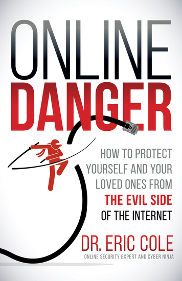 Online Danger - How to Protect Yourself and Your Loved Ones From the Evil Side of the Internet - cover
