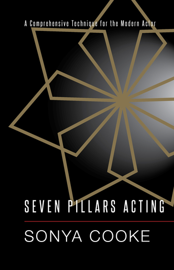 Seven Pillars Acting - A Comprehensive Technique for the Modern Actor - cover